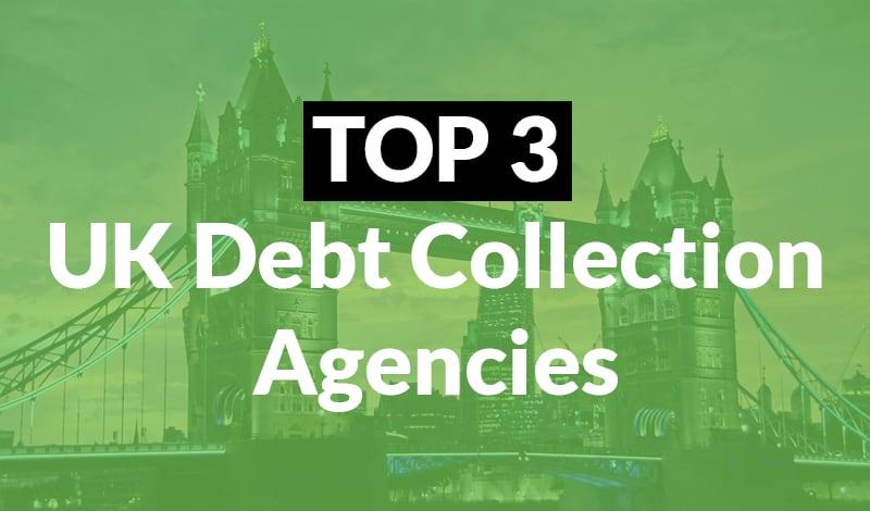 Top 3 UK Debt Collection Agencies 1
