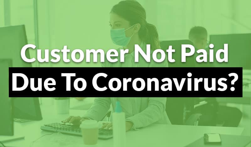 Customer Not Paid Due To Coronavirus 3