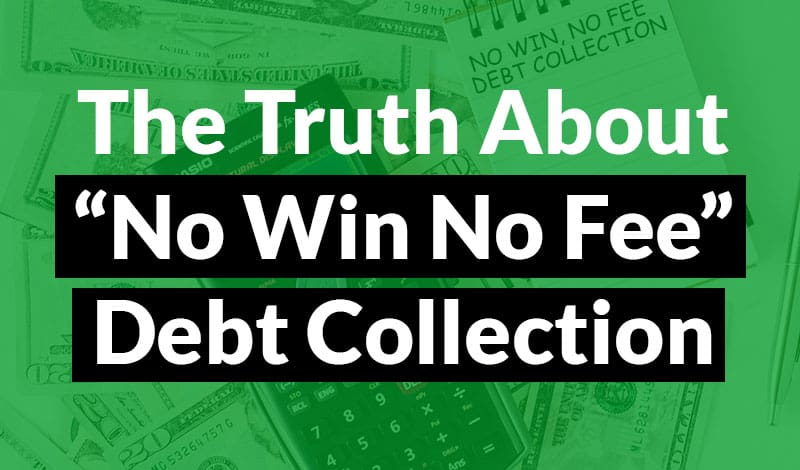 Read this article to find out the truth about no win no fee debt collection